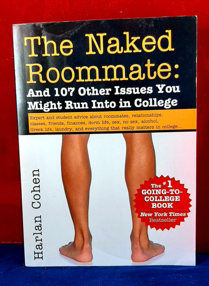 The Naked Roommate : And 107 Other Issues You Might Run Into in College - Harlen Cohen