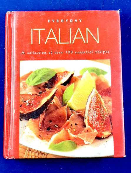 Everyday Italian - A Collection of over 100 Essential Recipes