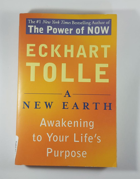 A  New Earth Awakening to Your Life's Purpose - Eckhart Tolle
