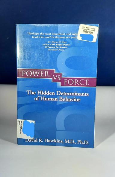 Power vs Force - David R. Hawkins, M.D., PhD.