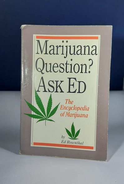 Marijuana Question? Ask Ed - The Encyclopedia of Marijuana - Ed Rosenthal