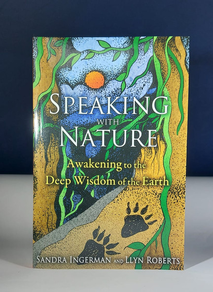 Speaking with Nature - Sandra Ingerman and Llyn Roberts