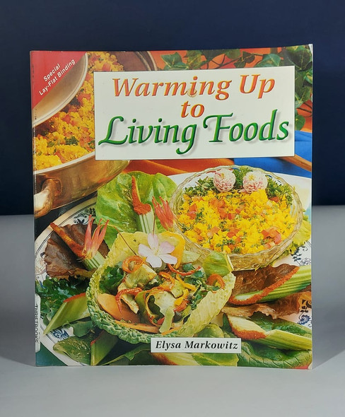 Warming Up to Living Foods - Elysa Markowitz