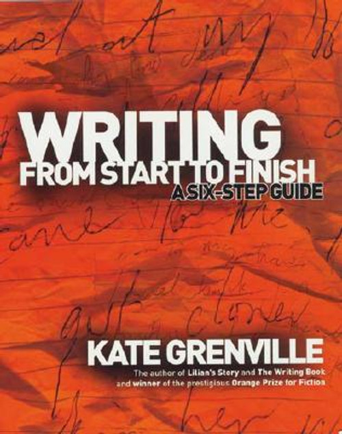 Writing from Start to Finis: A Six Step Guide