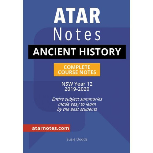 ATAR NOTES HSC Ancient History Complete Course Notes