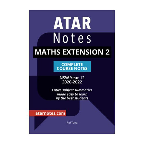 ATAR NOTES HSC Mathematics Extension 2 Complete Course Notes