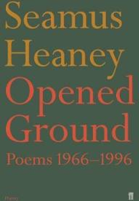 Opened Ground Poems (1966-1996) - by Seamus Heaney