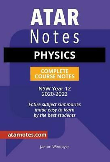 ATAR Notes HSC Physics Complete Course Notes
