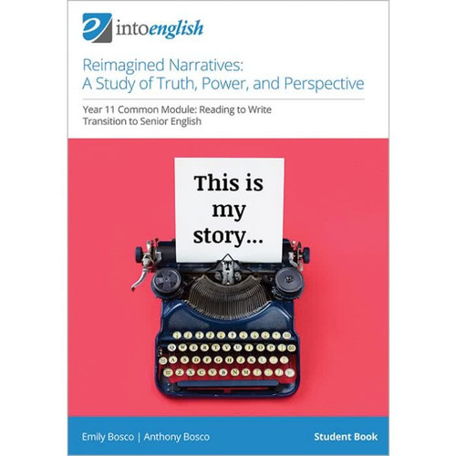 Into English: Reimagined Narratives - a study of truth, power and perspective