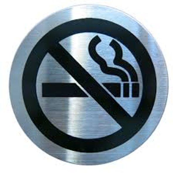 STAINLESS STEEL NO SMOKING SIGN, VERY GOOD QUALITY ROUND