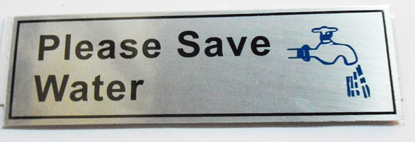 PLEASE SAVE WATER SIGN STAINLESS STEEL INDOOR AND OUTDOOR USE 55X175MM