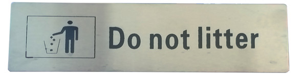 DO NOT LITTER SIGN STAINLESS STEEL INDOOR AND OUTDOOR USE 50X170MM
