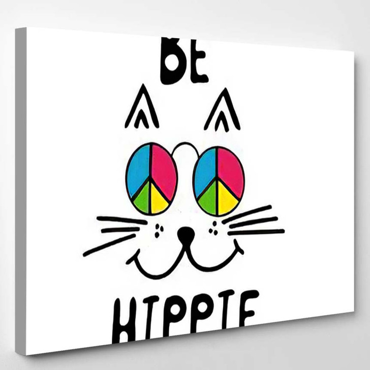 Be Hippie Typography Poster Cute Cat - Hippies Canvas Wall Decor