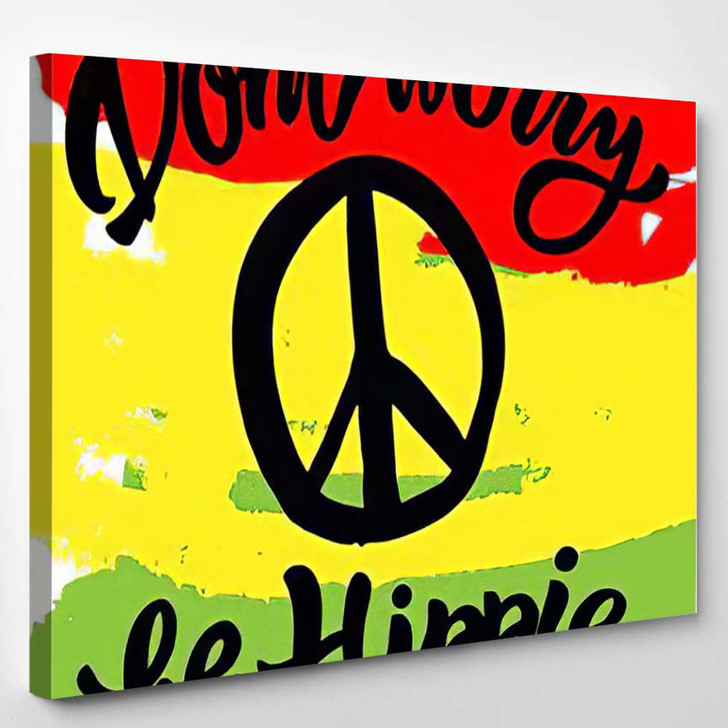 Dont Worry Be Hippie Hand Drawn - Hippies Canvas Wall Decor
