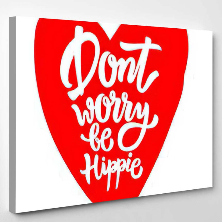 Dont Worry Be Hippie Heart Shape - Hippies Canvas Wall Decor