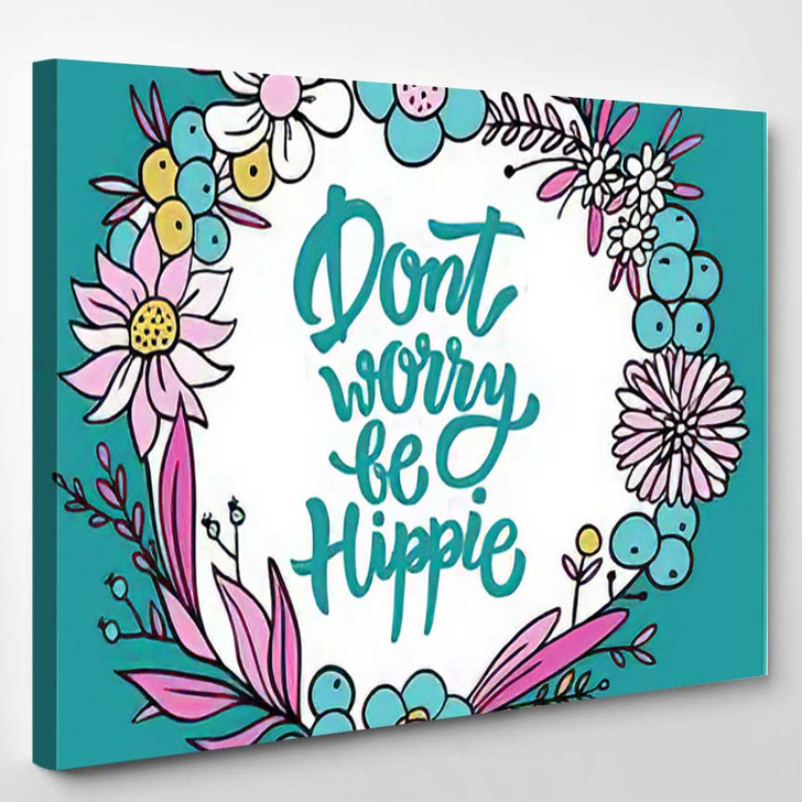 Dont Worry Be Hippie Lettering Flower - Hippies Canvas Wall Decor