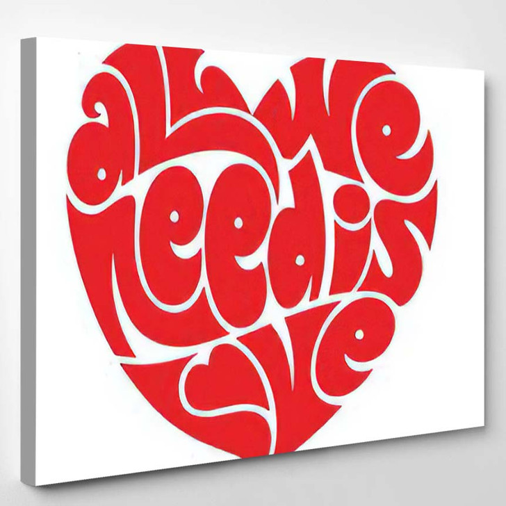 Heart Typography All We Need Love - Hippies Canvas Wall Decor