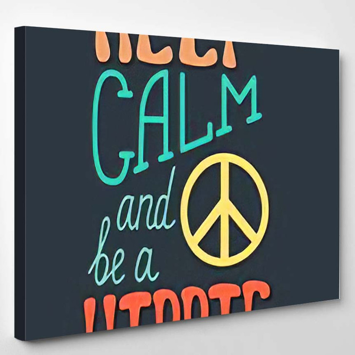 Keep Calm Be Hippie Inspirational Quote - Hippies Canvas Wall Decor