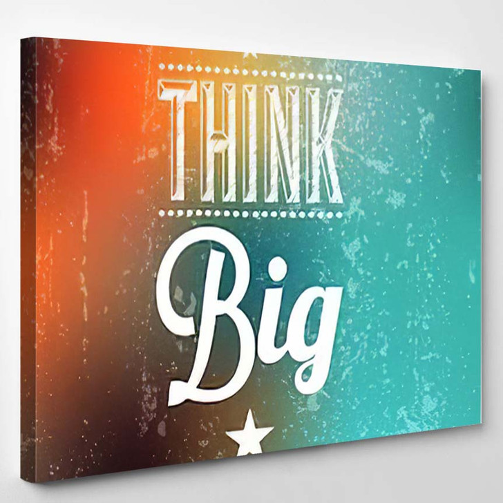 Abstract Background Typographical Quote Think Big - Quotes Canvas Wall Decor