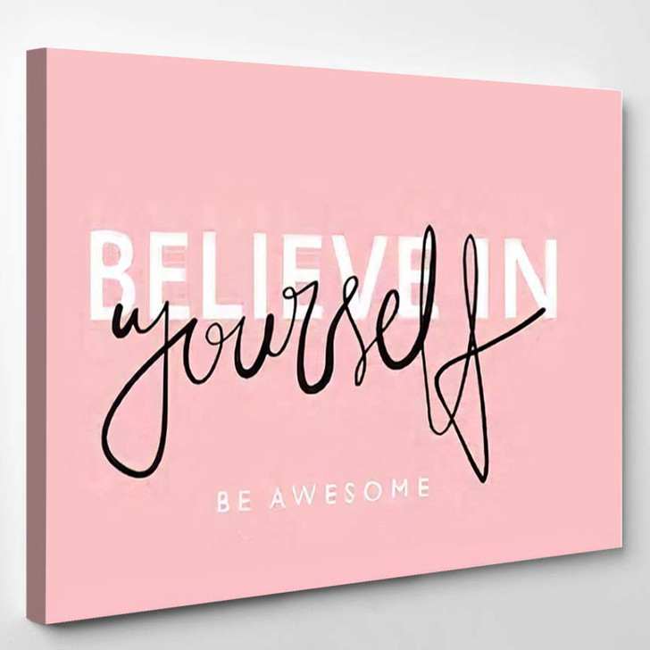 Believe Yourself Inspirational Quote Vector Illustration - Quotes Canvas Wall Decor