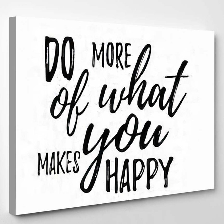 Do More What Makes You Happy - Quotes Canvas Wall Decor