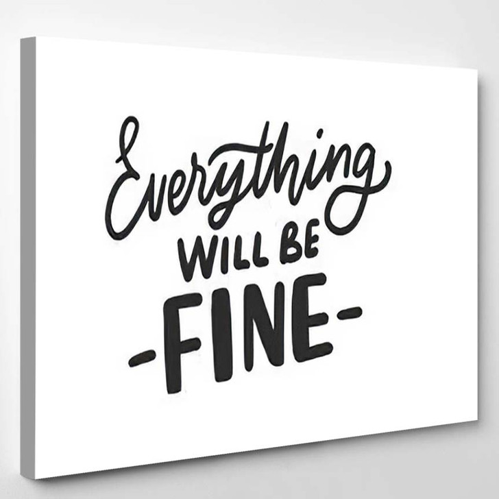 Everything Will Be Fine Hand Drawn - Quotes Canvas Wall Decor