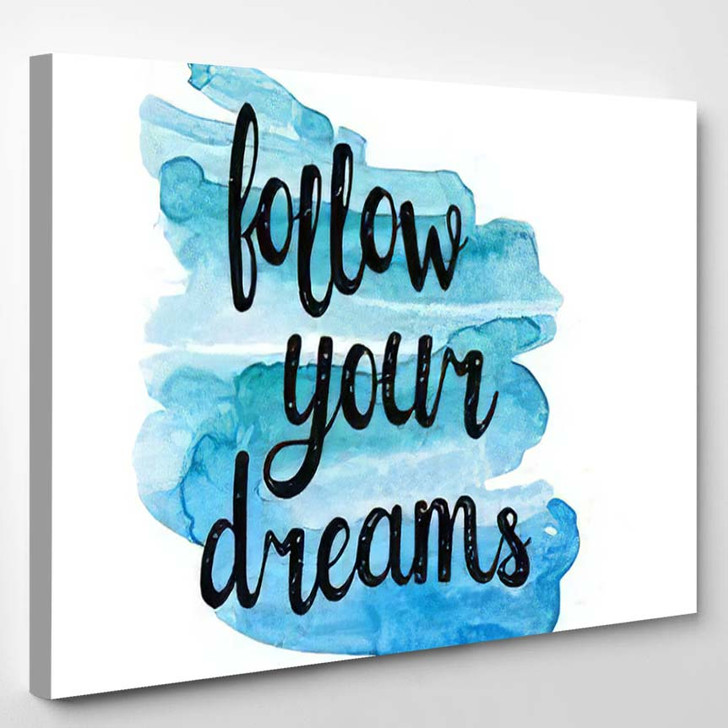 Follow Your Dreams Hand Drawn Inspiration - Quotes Canvas Wall Decor