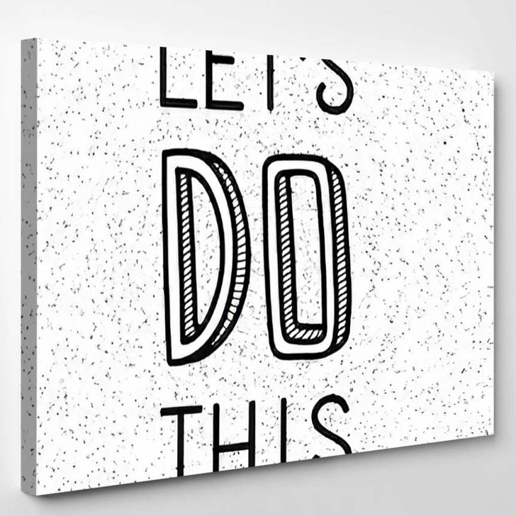 Inspirational Motivational Quotes Lets Do This - Quotes Canvas Wall Decor