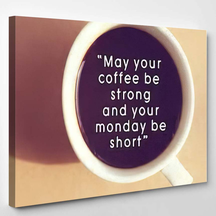 Inspirational Quote On Cup Coffee Retro - Quotes Canvas Wall Decor
