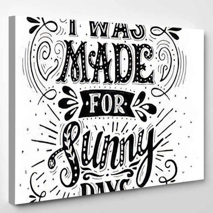 Made Sunny Days Inspirational Quote Hand - Quotes Canvas Wall Decor