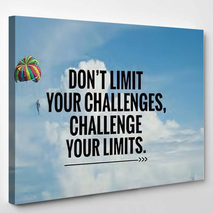 Motivational Inspirational Quote Limit Your Challenges - Quotes Canvas Wall Decor