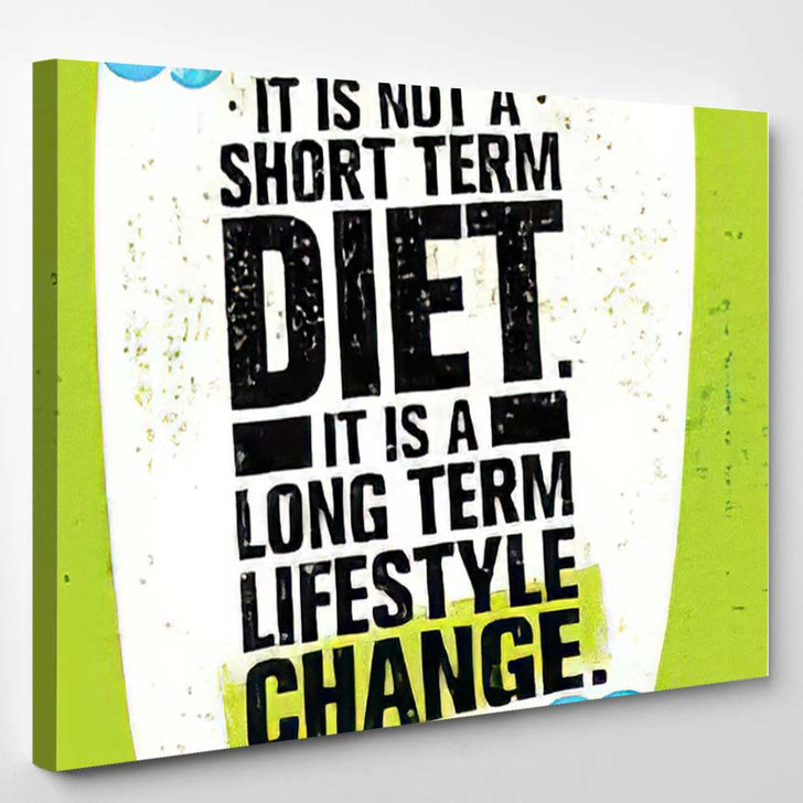 Not Short Time Diet Long Term - Quotes Canvas Wall Decor
