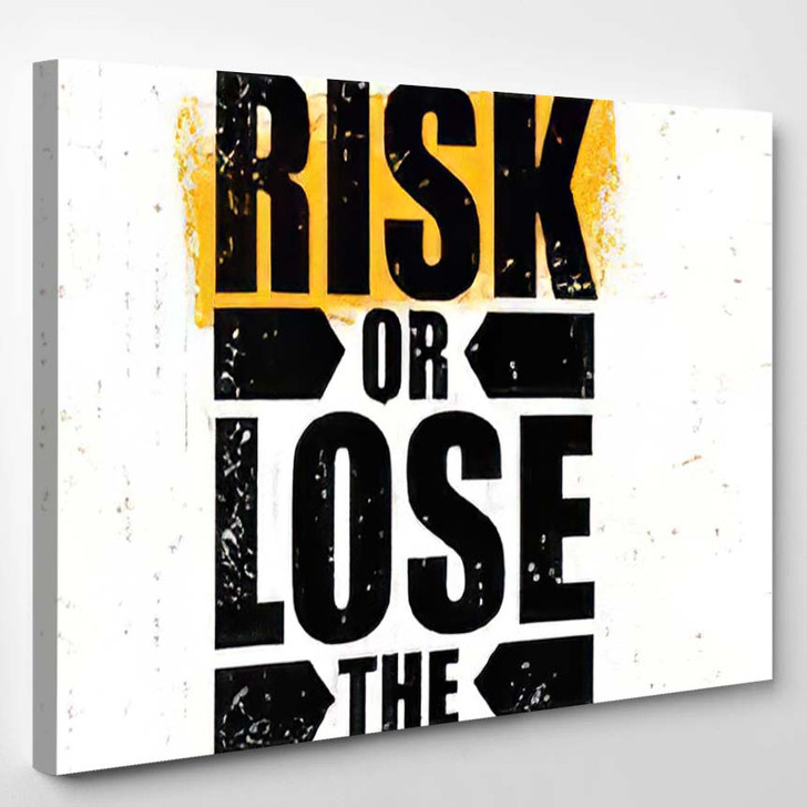 Take Risk Lose Chance Inspiring Creative - Quotes Canvas Wall Decor