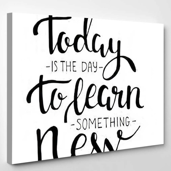 Today Day Learn Something New Vector - Quotes Canvas Wall Decor