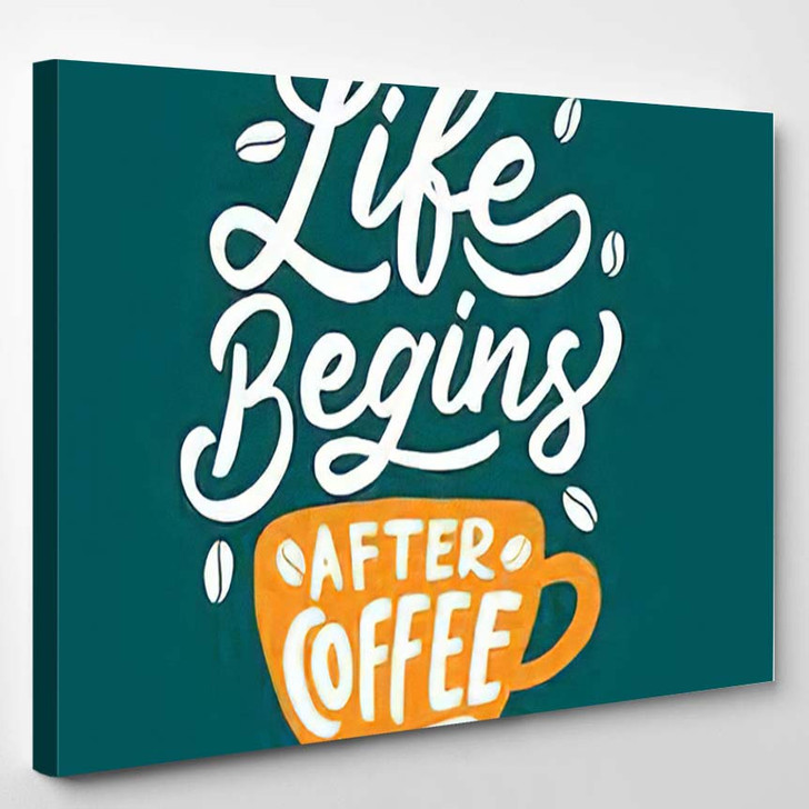 Typography Hand Lettering Quote Life Begins - Quotes Canvas Wall Decor