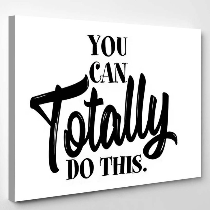 You Can Totally Do This Lovely - Quotes Canvas Wall Decor