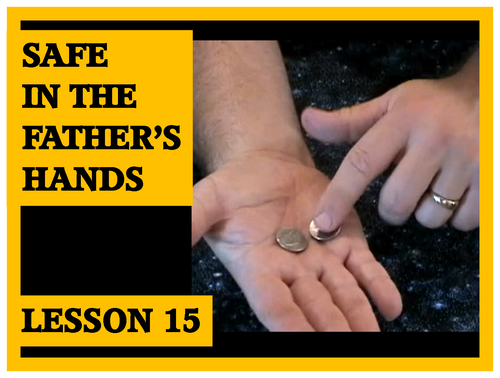 Gospel Magic Lesson Trick 15 Safe in the Father's Hands