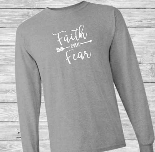 Faith Over Fear Long Sleeve Christian T Shirt by Truth Bomb
