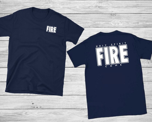 Holy Spirit Fire Come Short Sleeve Christian T Shirt by Truth Bomb