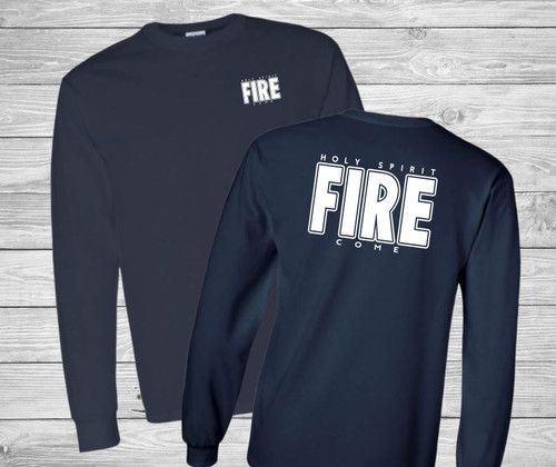 Holy Spirit Fire Come Long Sleeve Christian T Shirt by Truth Bomb
