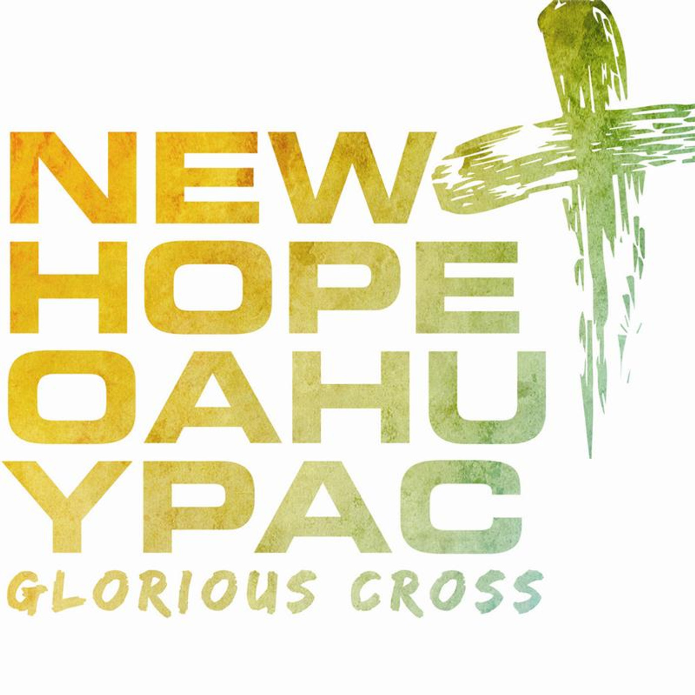 """Glorious Cross"" New Hope Oahu YPAC"