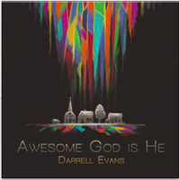Awesome God Is He - Darrell Evans