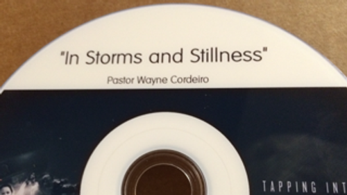 """In Storms and Stillness""- Wayne Cordeiro"