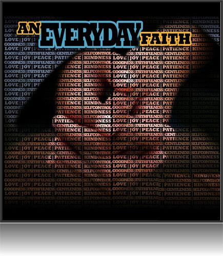 An Everyday Faith