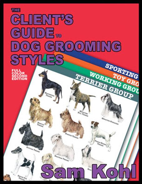 The Client's Guide to Dog Grooming by Sam Kohl