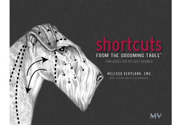 Shortscuts from the Grooming Table - Reference Charts by Melissa Verplank