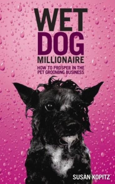 Wet Dog Millionaire by Susan Kopitz