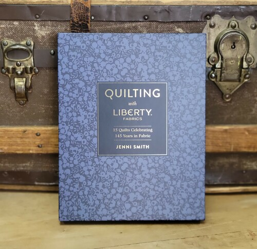 Quilting with Liberty Fabrics: 15 Quilts Celebrating 145 Years in Fabric by Jenni Smith