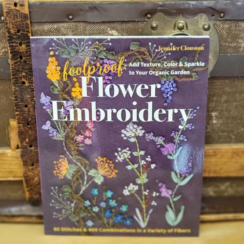 Fool Proof Flower Embroidery by Jennifer Clouston