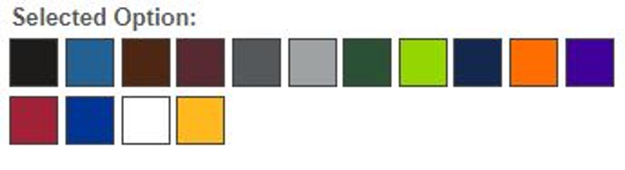COLORS: BLACK-647 BLUEBERRY-BROWN-CHARCOAL-GRAY-HUNTER GREEN-LIME GREEN-NAVY-ORANGE-PURPLE-RED-ROYAL-WHITE-YELLOW
